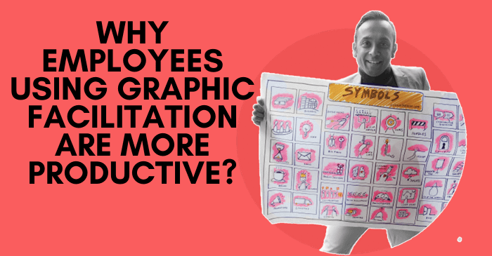 Why Employees Using Graphic Facilitation Are More Productive? by Piyuesh Modi